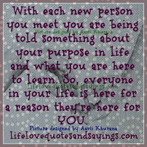 People Come In Our Life For A Reason..