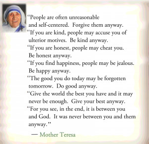 Mother Teresa Quotes Forgive Them Anyway Teresa manages to articulate