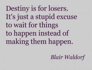 ... , destiny, fait, gossip girl, quote, quotes, smart, textpix, truth