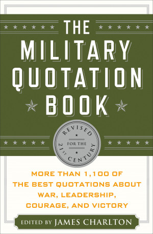 James Charlton The Military Quotation Book, Revised for the 21st ...