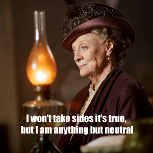 Showing Gallery For Violet Downton Abbey Quotes