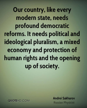 Our country, like every modern state, needs profound democratic ...