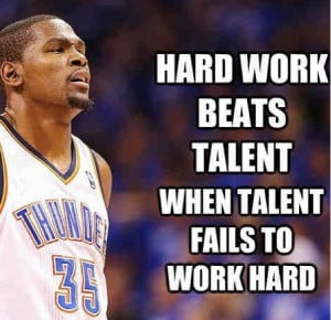 Kevin Durant - hard work.