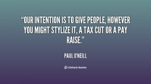 Our intention is to give people, however you might stylize it, a tax ...