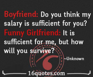 Boyfriend: Do you think my salary is sufficient for you?