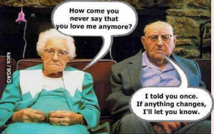 ... anymore i told once if anything changes i'll let you know old couple