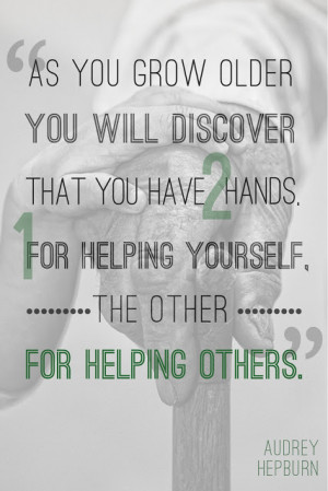 ... You Have 2 Hands 1 For Helping Yourself The Other For Helping Others