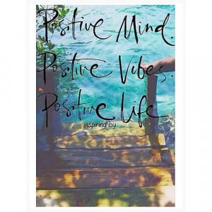 Positive Mind   Positive Vibes   Positve Life  