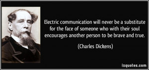 Electric communication will never be a substitute for the face of ...
