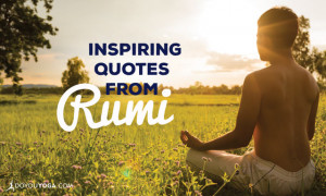 15 Inspiring Quotes from Rumi