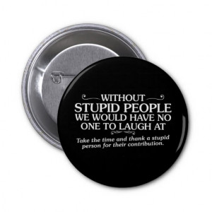 MEAN INSULTS THANK STUPID PEOPLE FOR THEIR CONTRIB BUTTON