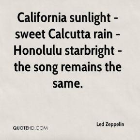 Led Zeppelin - California sunlight - sweet Calcutta rain - Honolulu ...