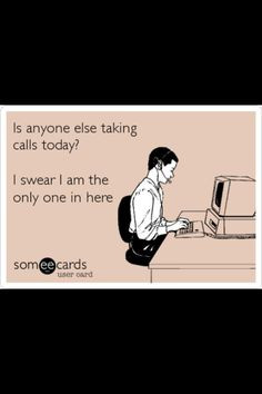 Funny Call Center Quotes Our call center! hahahaha