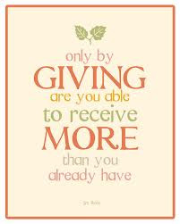 ... these famous giving quotes which illustrate the true power of giving