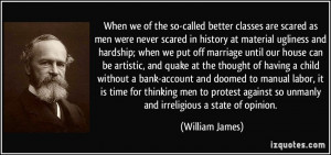 When we of the so-called better classes are scared as men were never ...