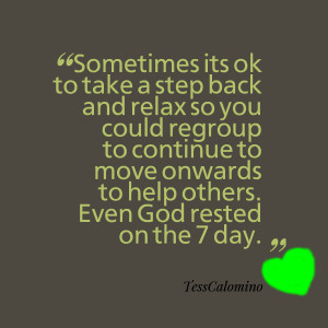 Quotes Picture: sometimes its ok to take a step back and relax so you ...