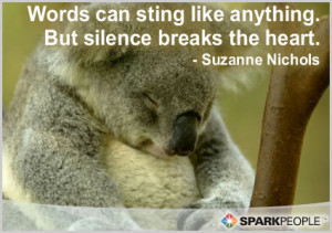 Motivational Quote - Words can sting like anything. But silence breaks ...