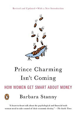"""Prince Charming Isn't Coming: How Women Get Smart About Money ..."