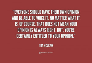 Everyone Has an Opinion Quotes