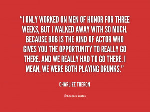 quote-Charlize-Theron-i-only-worked-on-men-of-honor-46671.png