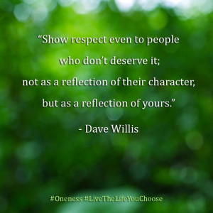 show-respect-even-to-people-dont-deserve-it-dave-willis-quotes-sayings ...