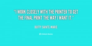 work closely with the printer to get the final print the way I want ...