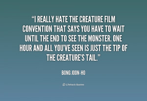 quote-Bong-Joon-ho-i-really-hate-the-creature-film-convention-188149_1 ...