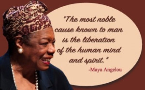 What is your favorite Maya Angelou quote or poem?