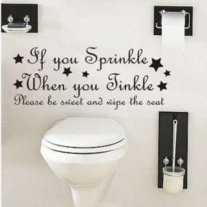 IF YOU SPRINKLE WHEN FUNNY QUOTE WALL ART DECAL STICKER VINYL BATHROOM
