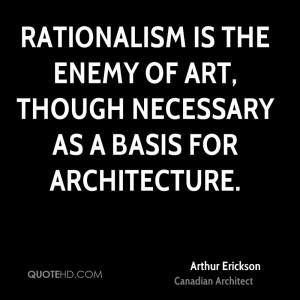 Arthur Erickson Art Quotes