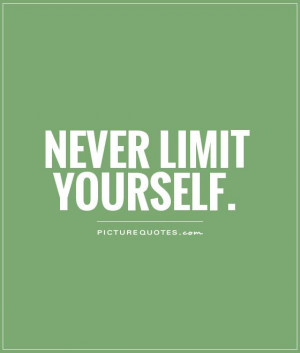 Inspirational Quotes Positive Quotes Inspiring Quotes Limit Quotes