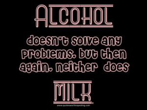 Drinking Alcohol Quotes Funny Funniest quotes about drinking