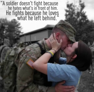 Quotes About Army And Military Love: A Soldier Does Not Fight Because ...