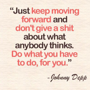 Just keep moving forward