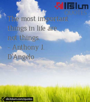 The Most Important Things In... - ITslum Quote