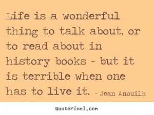 Create graphic picture quotes about life - Life is a wonderful thing ...