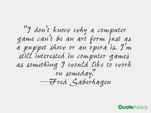 Fred Saberhagen Quotes