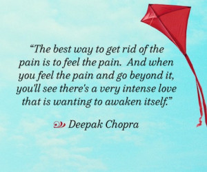 the best way to gt rid of pain Deepak Chopra Picture Quote