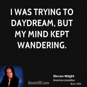 steven-wright-steven-wright-i-was-trying-to-daydream-but-my-mind-kept ...