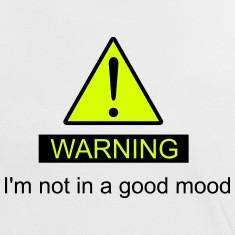 Bad Mood T-Shirts