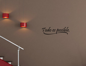 Spanish Vinyl wall quotes Espanol Todo es posible.