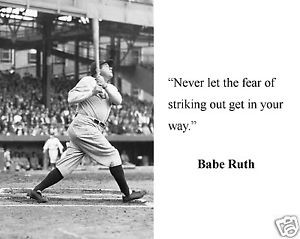 Babe-Ruth-Never-let-the-fear-of-striking-out-Quote-11-x-14-Photo ...