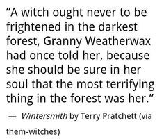 witch ought never to be frightened in the darkest forest, Granny ...