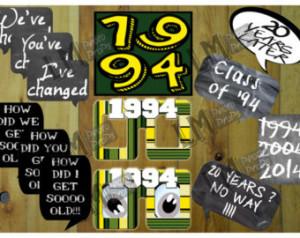 Class of 1994 - 20 Year Reunion - P hoto Props!! Incl: 6 sayings Incl ...