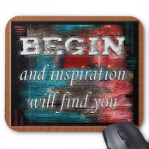 Begin to find Inspiration Mousepad by semas87