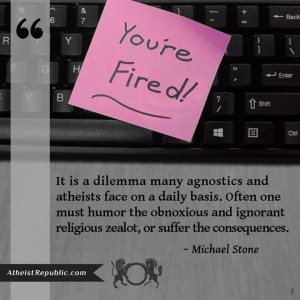 Humor the obnoxious religious zealot or suffer the consequences.