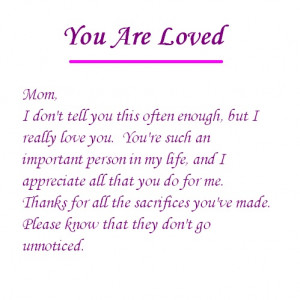 ... that my mom is the best friend that I ever had. PS, I love my mom