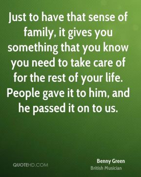 of family, it gives you something that you know you need to take care ...
