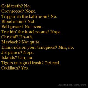 Gold teeth? No. Grey goose? Nope. Trippin' in the bathroom? No. Blood ...