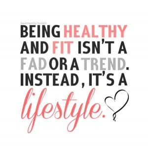 """Exercise Health Quote 1: """"Being healthy and fit isn't a fad or a ..."""